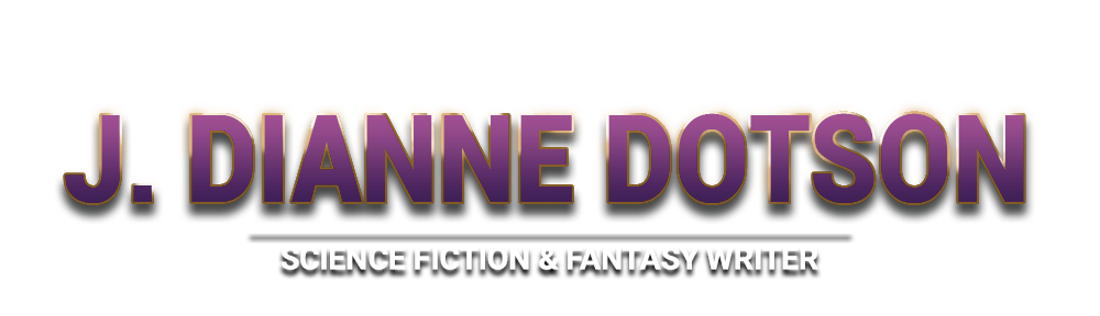J. Dianne Dotson - Science Fiction and Fantasy Writer