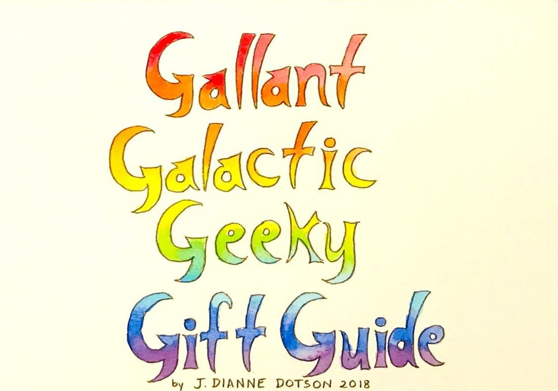 J. Dianne Dotson – Science Fiction and Fantasy Writer – Gallant Galactic Geeky Gift Guide
