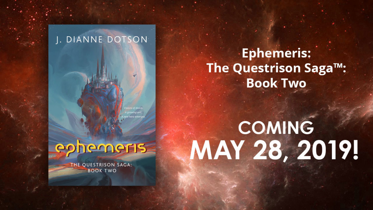 J. Dianne Dotson – Science Fiction and Fantasy Writer – Upcoming Novel – Ephemeris: The Questrison Saga™: Book Two