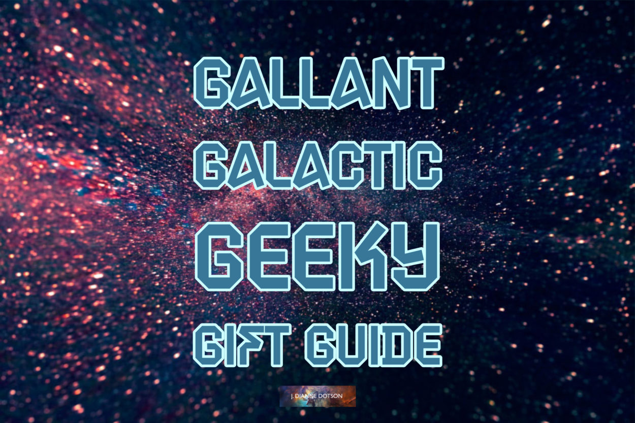 J. Dianne Dotson – Science Fiction and Fantasy Writer – Gallant Galactic Geeky Gift Guide 2019