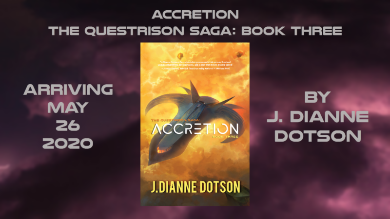Upcoming Novel: Accretion: The Questrison Saga®: Book Three