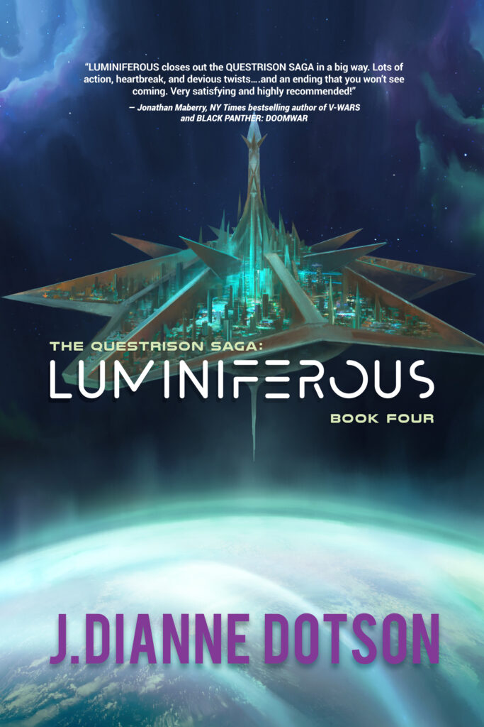 J. Dianne Dotson – Science Fiction and Fantasy Writer - Upcoming Novel: Luminiferous: The Questrison Saga®: Book Four