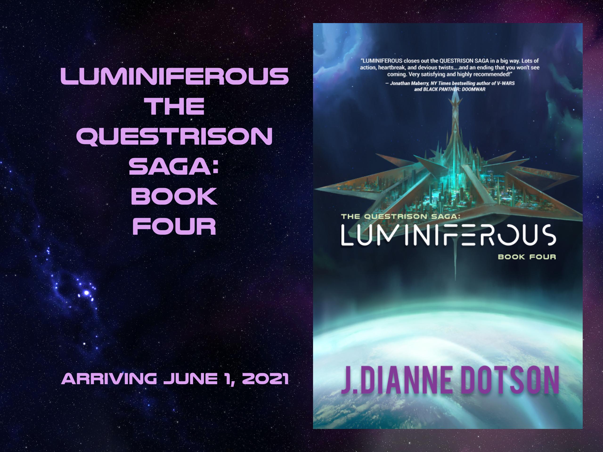 Upcoming Novel: Luminiferous: The Questrison Saga®: Book Four