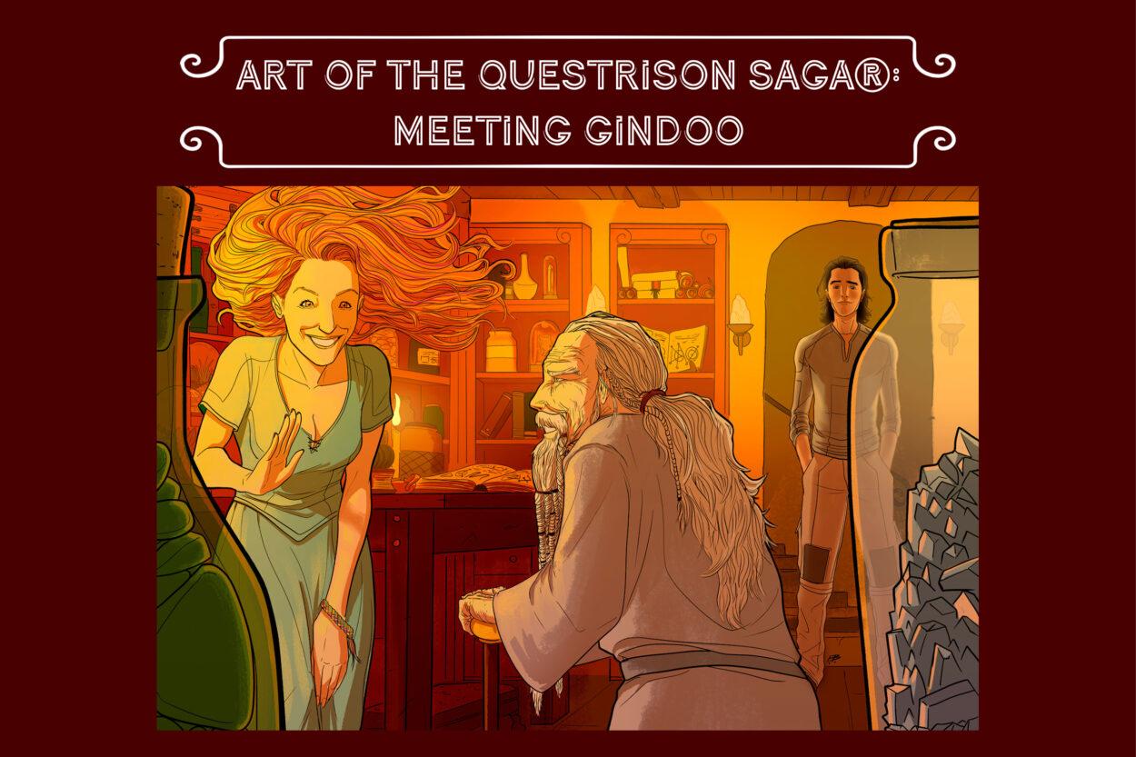 Art of The Questrison Saga®: Meeting Gindoo